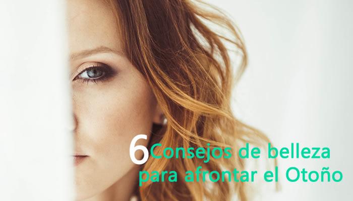 6 consejos de belleza para afrontar el otoño